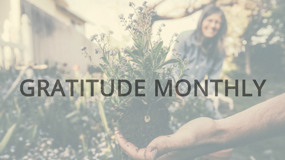 Gratitude Monthly – July2016
